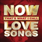 Various Artists: Now That's What I Call Love Songs
