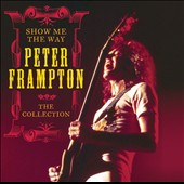 Peter Frampton: Show Me the Way: The Collection