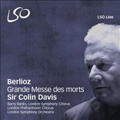 Berlioz: Grande Messe des Morts / Barry Banks, tenor; Sir Colin Davis, London SO