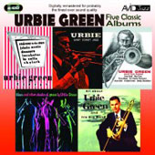 Urbie Green: Five Classic Albums: All About Urbie Green/Blues and Other Shades of Green/Urbie Green and His Band/Urbie Green Septet/Urbie: East Coast Jazz *