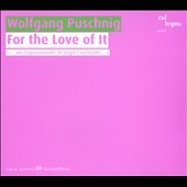 For The Love Of It - Puschnig: Zwa Sternlan; Summalång; Glöckle vom Hamattål; Kaj Ti Je, Deklica; Nimbus; Iba die Stapflan / Mark Feldman: violin; Bernarda Fink: mezzo-soprano