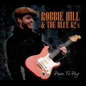 Robbie Hill & the Blue 62's: Price to Pay [Digipak]