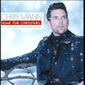 Chris Mann (Vocals): Home for Christmas: The Chris Mann Christmas Special [CD/DVD]