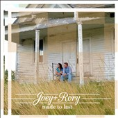 Joey + Rory: Made to Last [Digipak]