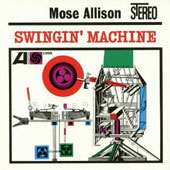Mose Allison: Swingin Machine [Limited Edition] [Remastered]