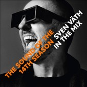 Sven Väth: In the Mix: The Sound of the14th Season [Digipak] *