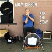 Adam Gussow: Kick and Stomp