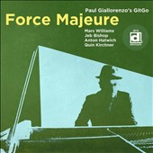 Paul Giallorenzo/Paul Giallorenzo's Gitgo: Force Majeure