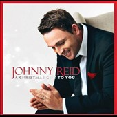 Johnny Reid: Christmas Gift to You [Deluxe Edition]