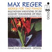 Max Reger (1873-1916): Mozart Variations, Op. 132a; Beethoven Variations, Op. 86; Introduction, Passacaglia and Fugue, Op. 96 / Evelinde Trenkner, Sontraud Speidel, piano