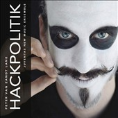 Electroacoustic Ballet by Peter Van Zandt Lane: 'Hackpolitik' / Juventas New Music Ensemble