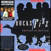 Bucks Fizz: Remixes & Rarities [Special Collector's Edition]