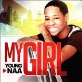 Young Naa: My Girl [Single]