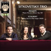 Brahms: Piano Trio No. 3, Op. 101; Schubert: Piano Trio No. 2, D929 / Sitkovetsky Trio