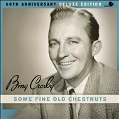 Bing Crosby: Some Fine Old Chestnuts [Digipak]