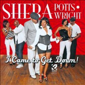 Sheba Potts-Wright: I Came to Get Down