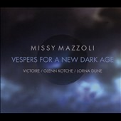 Missy Mazzoli (b.1980): Vespers for a New Dark Age / Glenn Kotche, percussion; Ensemble Victoire; Lorna Dune, production