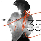 Tim McGraw: 35 Biggest Hits *