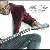 Mr Sipp: Mississippi Blues Child *