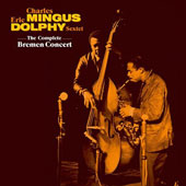 Eric Dolphy/Charles Mingus: Complete Bremen Concert