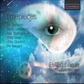 Timepieces - Works for choir by Ian Stephens, David Lumsdaine, Paul Stanhope, Philip Glass, Philip Stopford & Per Norgard / Elvsian Singers, Kenji Fenton, saxophone