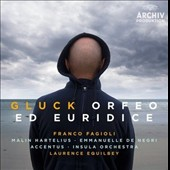 Gluck: Orpheo - highlights from the Vienna (1762) & Paris (1774) versions; Orfeo ed Euridice, complete / Franco Fagioli, Malin Hartelius, Emmanuelle De Negri. Accentus Chamber Choir; Insula Orch., Equilbey