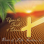 River of Life: Upon the Sands of Doom