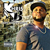 Khris B: Leave the Past Behind