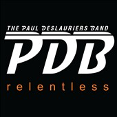 Paul Deslauriers: Relentless