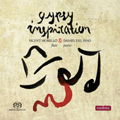 Gypsy Inspiration - Works for Flute & Piano by Joachim Andersen, Dukas, Bartok, Sarasate, Torroba, Kreisler, Christopher Caliendo, Pessard and more / Vincento Morelló, flute; Daniel del Pino, piano