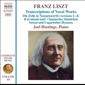 Franz Liszt: Complete Piano Music, Vol. 44 - Transcriptions of Vocal Works / Joel Hastings, piano