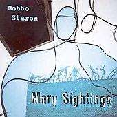 Bobbo Staron: Mary Sightings *