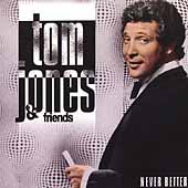 Tom Jones: Never Better