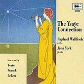 The Ysaÿe Connection / Raphael Wallfisch, John York