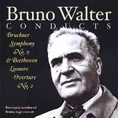 Bruno Walter Conducts Bruckner: Symphony no 9, etc