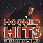 Fred Hammond: Hooked on the Hits