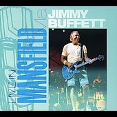 Jimmy Buffett: Live in Mansfield, MA