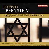 Bernstein: Kaddish, Chichester Psalms, Missa Brevis /Slatkin