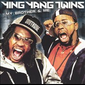 Ying Yang Twins: My Brother & Me [Clean] [Edited]