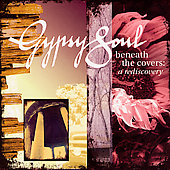 Gypsy Soul: Beneath The Covers: A Rediscovery *