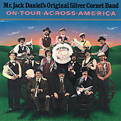 Jack Daniels' Original Silver Cornet Band: On Tour Across America