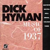 Dick Hyman: Music of 1937 (Maybeck Recital Hall Series, Vol. 3)