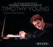The Virtuoso Piano Music of George Frederick Boyle: Ballade; Sonata; 5 Pieces / Timothy Young, piano