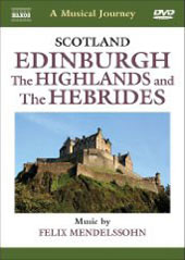 Scotland: Edinburgh, Highlands, Hebrides / Mendelssohn [DVD]
