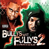 Bullys wit Fullys: Gangsta Without the Rap [PA]