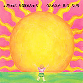 Justin Roberts: Great Big Sun