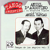 Angel d'Agostino: Tangos de Los Angeles, Vol. 3