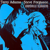 Terry Adams (Keyboards/Producer): Louisville Sluggers