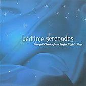 Bedtime Serenades - Tranquil Classics for Perfect Sleep