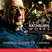 Eldon Rathburn: Works / Chamber Players of Canada
